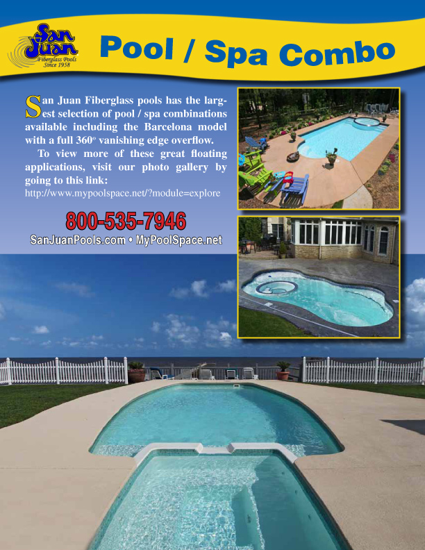 San Juan Fiberglass Pools Has The Largest Selection Of Pool Spa Combinations Available Including Barcelona Model With A Full 360o Vanishing Edge